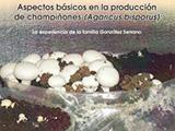 Aspectos básicos en la producción de champiñones