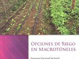 Opciones de riego macrotúneles