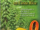 GUÍA PARA EL CULTIVO DE LA PAPAYA EN COSTA RICA