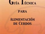 GUIA TÉCNICA PARA ALIMENTACIÓN DE CERDOS