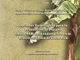 OPCIONES TECNOLOGICAS PARA LA PRODUCCION DE PLATANO