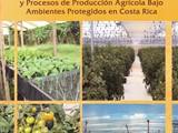 PRODUCCIÓN AGRÍCOLA BAJO AMBIENTES PROTEGIDOS