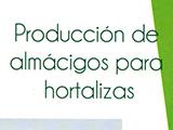 PRODUCIÓN DE ALMÁCIGOS PARA HORTALIZAS